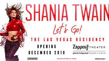 None - Shania Twain Let's Go! Residency at Zappos Theater at Planet Hollywood