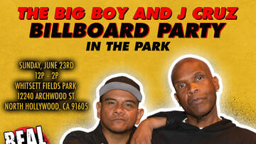 None -  Join Us At The Big Boy and J Cruz Billboard Party In The Park