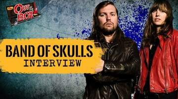 Out Of The Box - Band of Skulls Talk Embracing Change, Making 'Love Is All You Love'