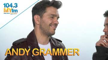 MYFM Artist Interviews and Performances - Andy Grammer Talks Fatherhood, Positivity and New Music With Kevin Manno!