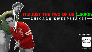 Contest Rules - It's Just The Two Of Us (...Sorry) Chicago Sweepstakes Rules