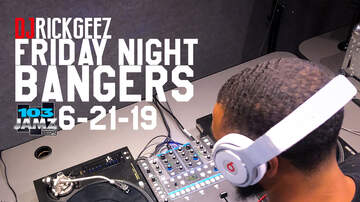 Rick Geez - FRIDAY NIGHT BANGERS 6-21-19