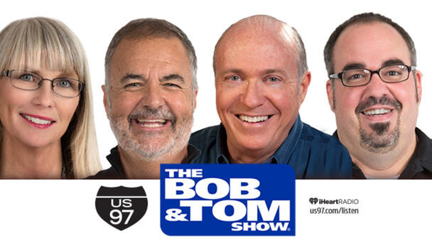 See what's happening with Bob & Tom!