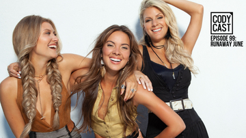 Headlines - Cody Cast: What Would Runaway June Do With Millions Of Dollars?