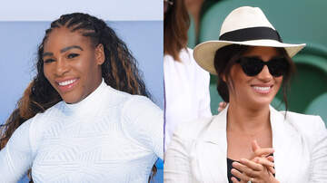 Entertainment News - Serena Williams Praises Meghan Markle After Wimbledon Loss