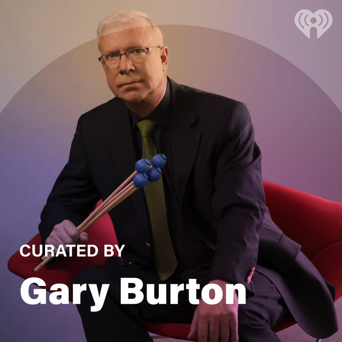 Curated By: Gary Burton