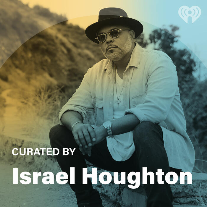 Curated By: Israel Houghton