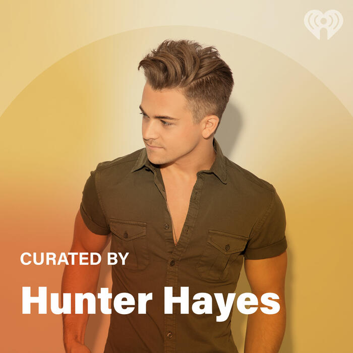 Curated By: Hunter Hayes