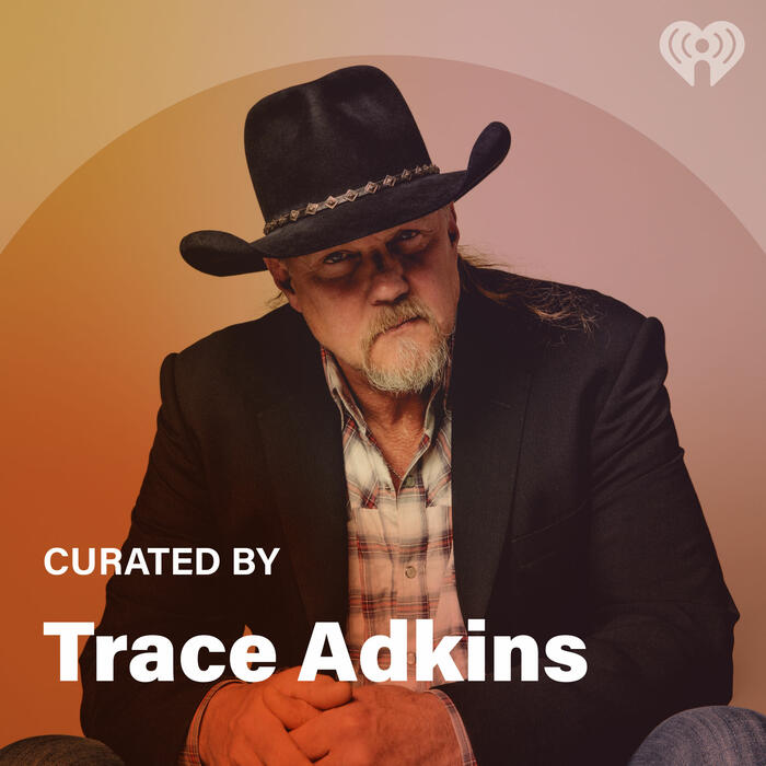 Curated By: Trace Adkins