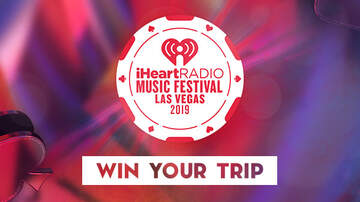 Contest Rules -  Listen to win a VIP trip to our 2019 iHeartRadio Music Festival!