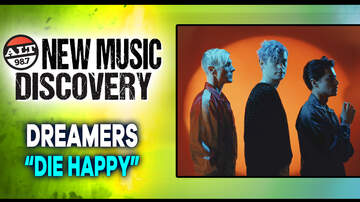 "New Music Discovery - ALT 98.7 New Music Discovery: Dreamers ""Die Happy"""
