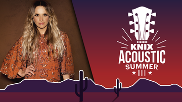 KNIX Acoustic Summer - Carly Pearce To Perform KNIX Acoustic Summer Along Side Fiancé Michael Ray