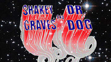 None - Shakey Graves & Dr. Dog