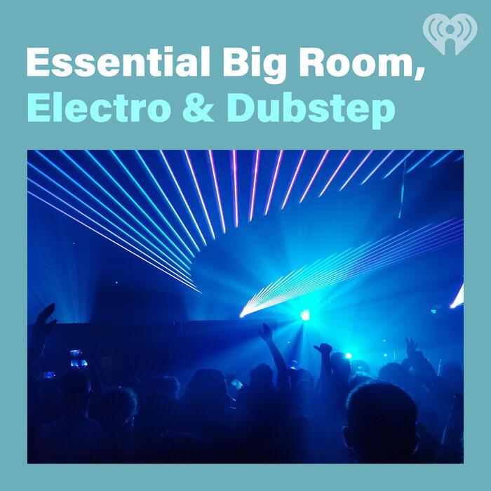 Essential Big Room, Electro & Dubstep