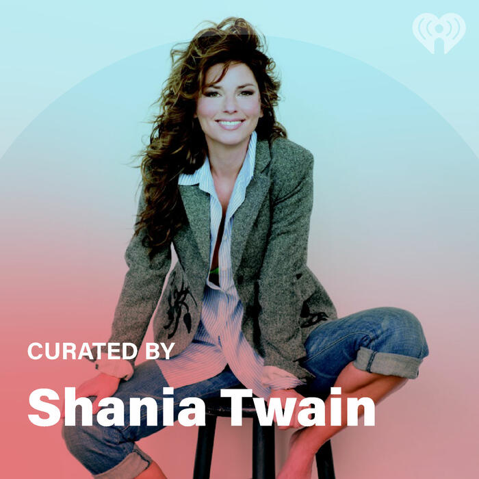 Curated By: Shania Twain