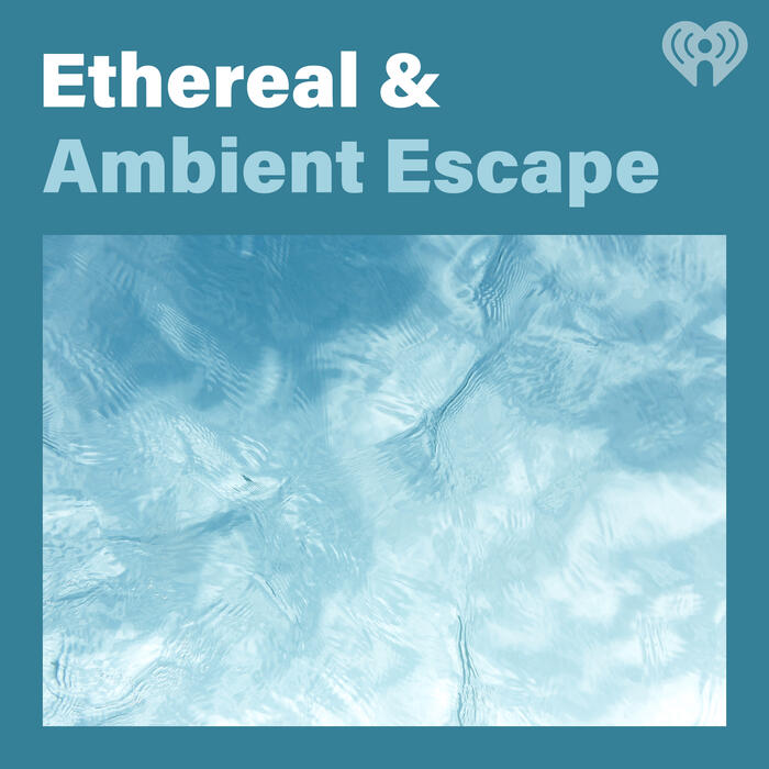 Ethereal & Ambient Escape