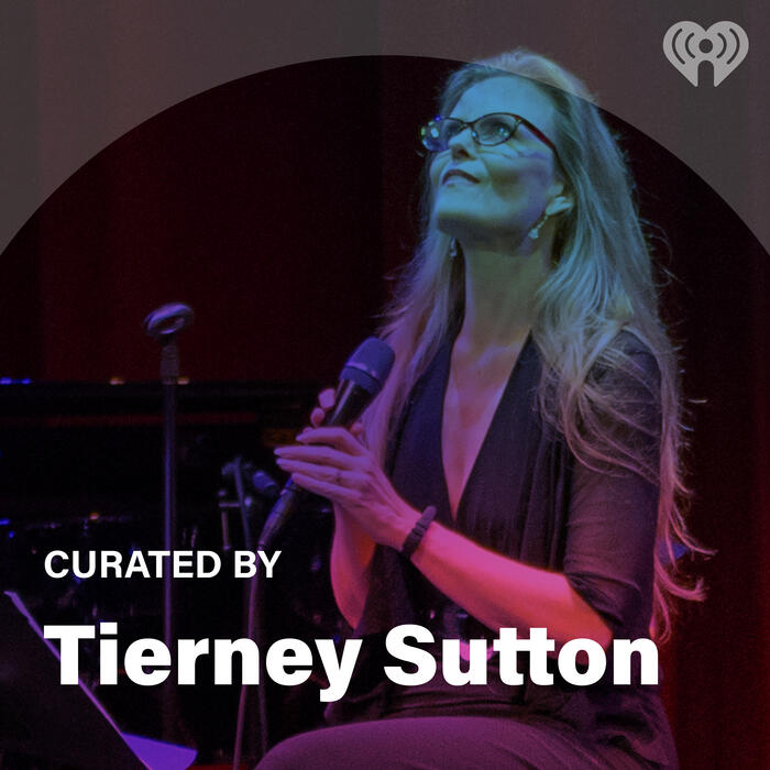 Curated By: Tierney Sutton