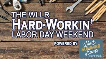 What's New At WLLR - The WLLR Hard-Workin' Labor Day Weekend