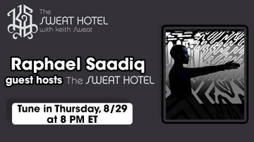 The Sweat Hotel - Raphael Saadiq Is Co-Hosting The Sweat Hotel On Thursday