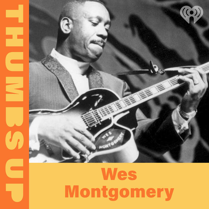 Thumbs Up: Wes Montgomery