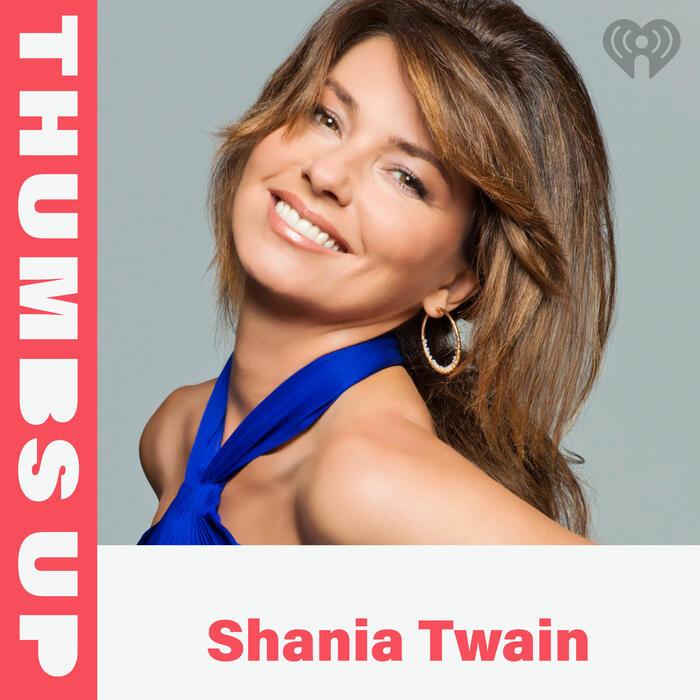 Thumbs Up: Shania Twain
