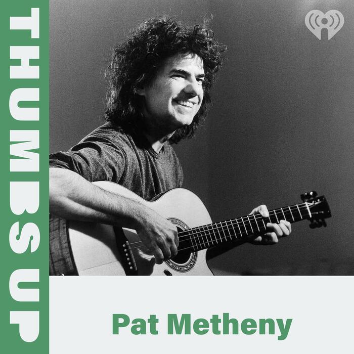 Thumbs Up: Pat Metheny