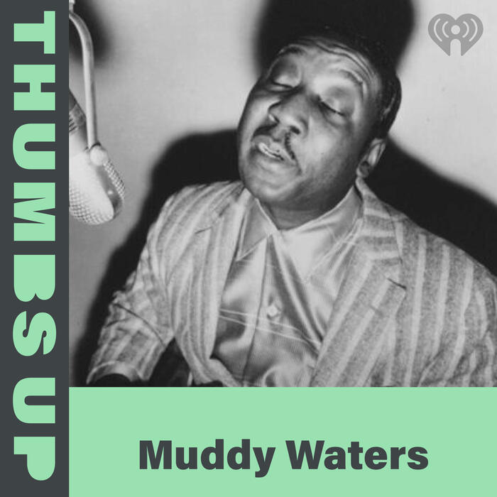 Thumbs Up: Muddy Waters