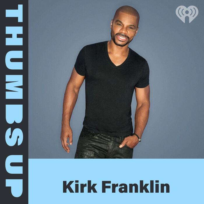 Thumbs Up: Kirk Franklin