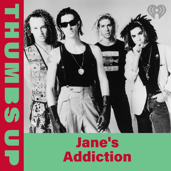 Thumbs Up: Jane's Addiction