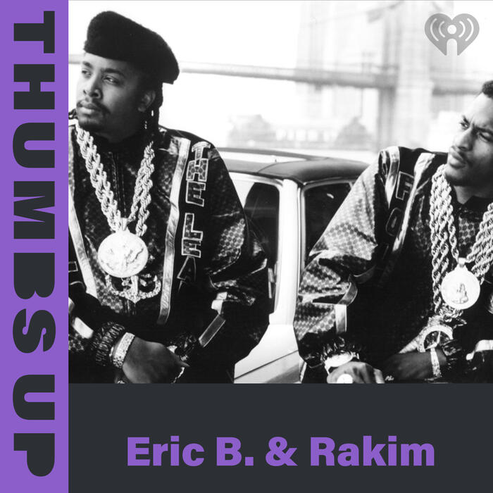 Thumbs Up: Eric B. & Rakim