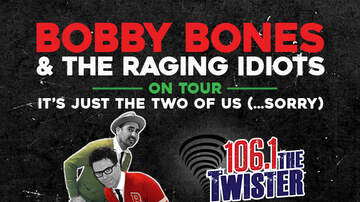 None - Bobby Bones and the Raging Idiots