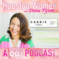 Podcast: Houston Women with Dana Tyson & Carrie Colbert of More Color Please