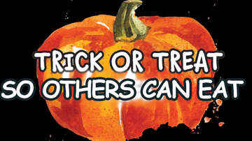 None - Trick Or Treat So Others Can Eat!