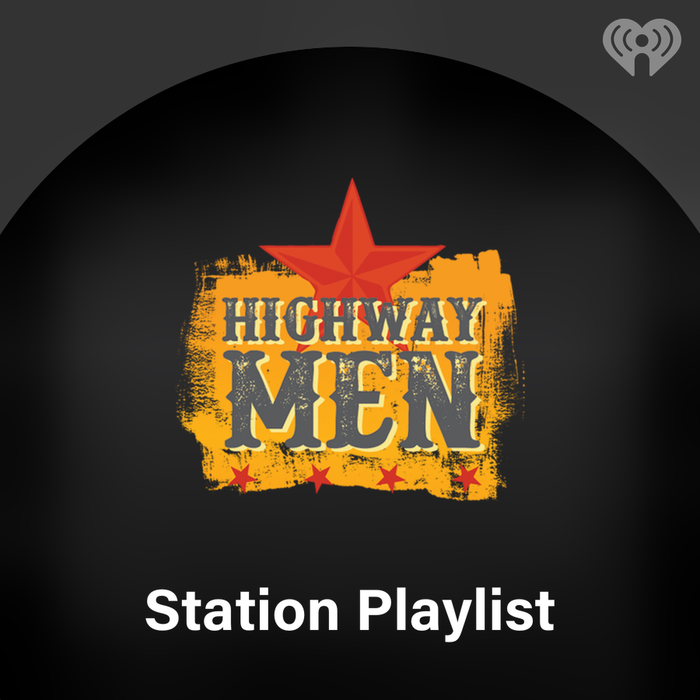 Highwaymen Radio Playlist