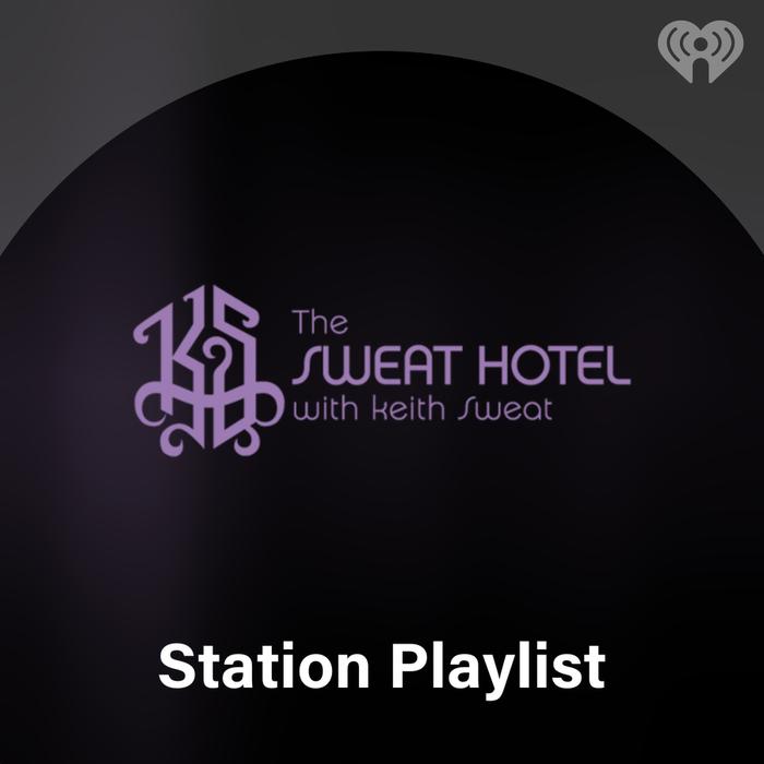 Sweat Hotel with Keith Sweat Playlist