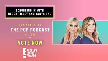 Tanya Rad - Vote For Becca Tilley & Tanya Rad To Win #ThePopPodcast At The PCAs!