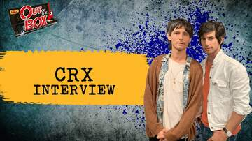 Out Of The Box - Nick Valensi, Darien Zahedi Recall CRX's Growth From Solo Act To Collective