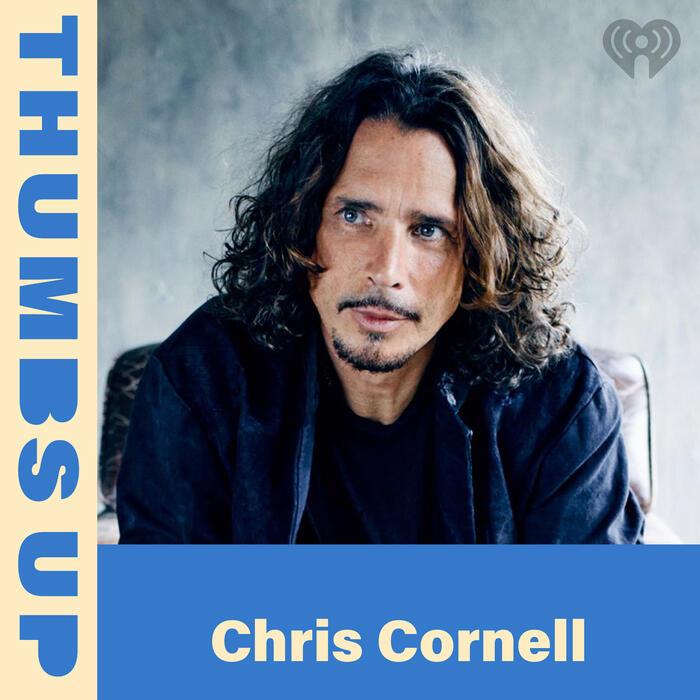 Thumbs Up: Chris Cornell