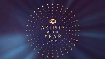 iHeartCountry - CMT Reveals 2019's  'Artists of the Year' Honorees