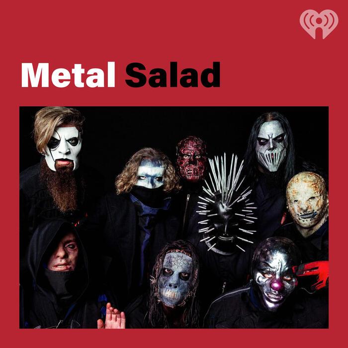 Metal Salad
