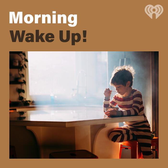 Morning Wake Up!