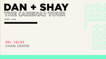 image for Dan + Shay The (Arena) Tour At Chase Center!