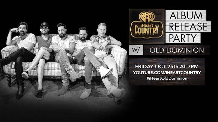 iHeartCountry Album Release Party with Old Dominion