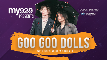 None - MY 92.9 and Tucson Subaru present Goo Goo Dolls