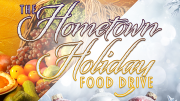 None - The 2019 Hometown Holiday Food Drive