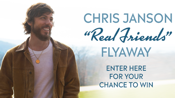 """Contest Rules - Chris Janson """"Real Friends"""" Flyaway Rules"""