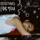 Rooting For You . ' - ' . Alessia Cara