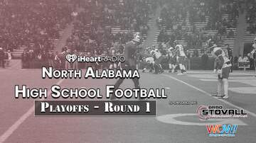 None - Playoffs - Round 1 | North Alabama HS Football