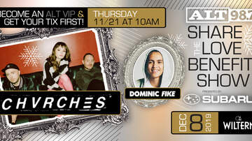 ALT Articles - CHVRCHES and Dominic Fike To Perform at ALT 98.7's Share The Love Benefit