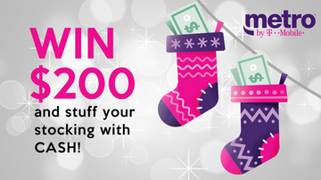 None - Stuff Your Stocking with Cash from Metro by T-Mobile!